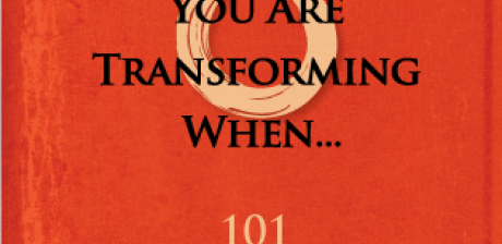You Know You Are Transforming When...by Dr Rosie Kuhn