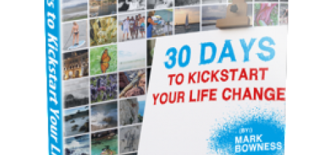 30 Days to Kick Start Your Life Change by Mark Bowness